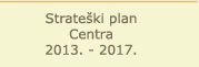 Strateški plan Centra 2013-2017